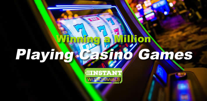 How to win a Million playing Casino Games