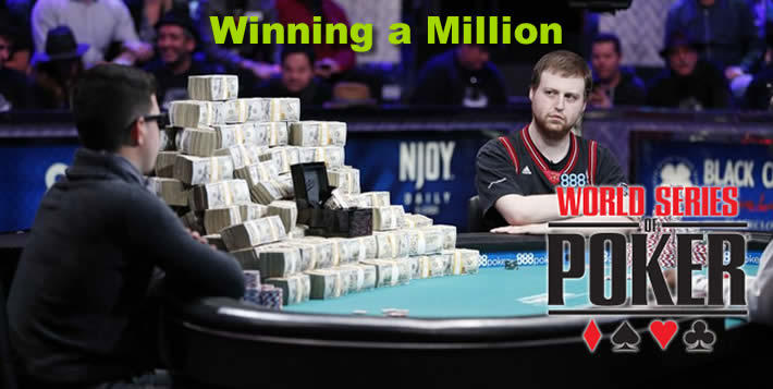 How to win a Million playing Poker